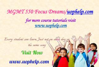 MGMT 550 Focus Dreams/uophelp.com