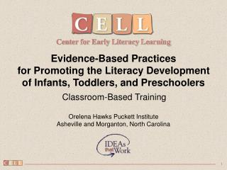 Evidence-Based Practices for Promoting the Literacy Development of Infants, Toddlers, and Preschoolers Classroom-Based T