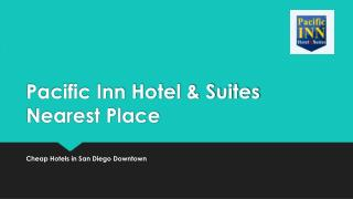 Nearest Place Pacific Inn Hotel & Suites