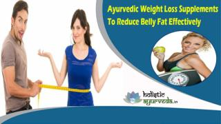 Ayurvedic Weight Loss Supplements To Reduce Belly Fat Effectively