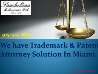 Trademark & Patent Attorney Solution In Miami