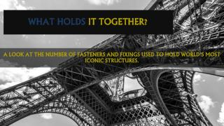 What Holds it Together - Fasteners & Fixings on Iconic Structures