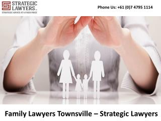Family Lawyers Townsville – Strategic Lawyers