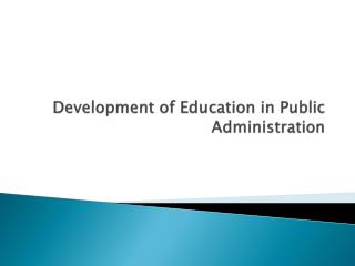 Development of Education in Public Administration