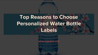 Top Reasons to Choose Personalized Water Bottle Labels