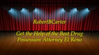 Get the Help of the Best Drug Possession Attorney El Reno