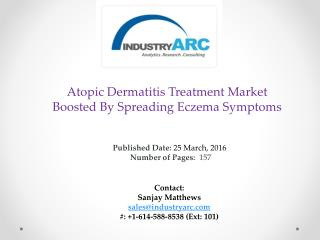 Atopic Dermatitis Treatment Market Growth To Be Fuelled By Rising Global Pollution | IndustryARC