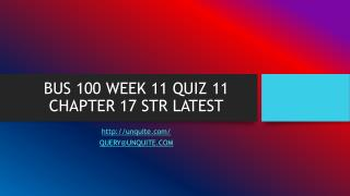 BUS 100 WEEK 11 QUIZ 11 CHAPTER 17 STR LATEST