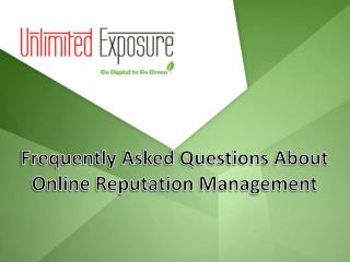 Frequently Asked Questions about Online Reputation Management