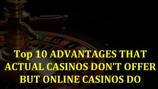 Online Casino or Actual Casino? That is the Question