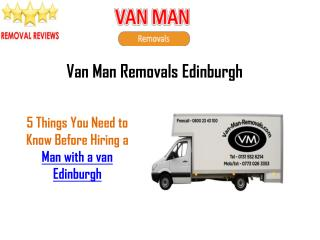 5 Things You Need to Know Before Hiring a Man With Van Edinburgh