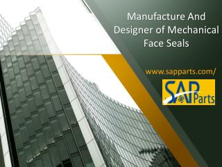 Manufacture and designer of Mechanical Face Seals