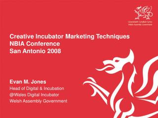 Creative Incubator Marketing Techniques NBIA Conference San Antonio 2008
