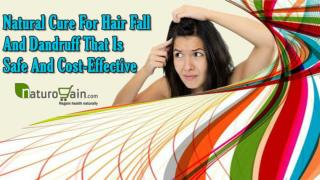 Natural Cure For Hair Fall And Dandruff That Is Safe And Cost-Effective