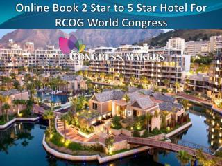 Search Hotel and Accommodation For RCOG Conference 2017