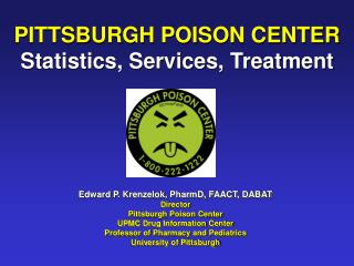 PITTSBURGH POISON CENTER Statistics, Services, Treatment