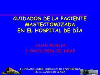 I JORNADA SOBRE CUIDADOS DE ENFERMERIA EN EL CANCER DE MAMA