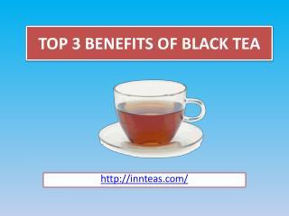 Top 3 Benefits of Black Tea