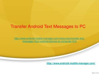 Transfer Text Messages from Android Phones to Computer