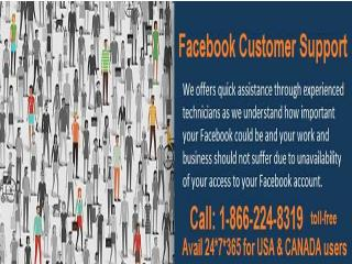Without wait, call on 1-866-224-8319 Facebook Customer Support and solve issues quickly