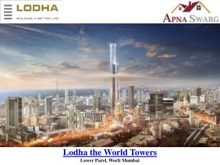 Lodha the World Towers Apartments & Villa