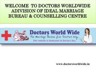 WELCOME  TO DOCTORS MARRIAGE BUREAU COUNSELLING ONLINE THROUGH DOCTORS WORLDWIDE