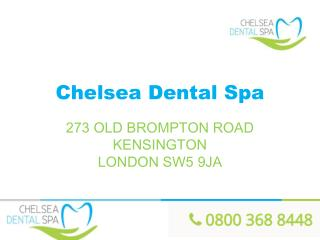 Chelsea Dental Spa Emergency Dentistry London