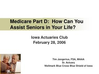 Medicare Part D:  How Can You Assist Seniors in Your Life?