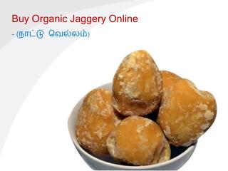 Benefits of Organic Jaggery - Myrightbuy