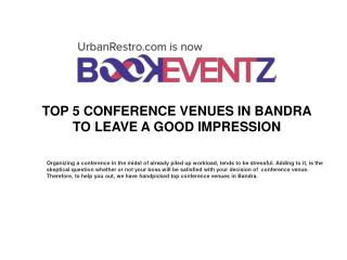 TOP FIVE CONFERENCE VENUES IN BANDRA TO LEAVE A GOOD IMPRESSION, BookEventZ