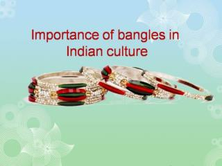 A bangle is a standout amongst the most vital decorations that an Indian lady wears. For wedded ladies, bangles hold an
