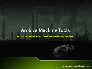 Ambica Machine Tools Offers Wide Range of Rotary Pumps