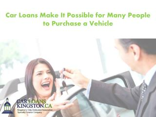Car Loans Make It Possible for Many People to Purchase a Vehicle