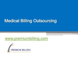 Medical Billing Outsourcing - www.premiumbillingonline.com
