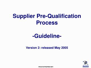 Supplier Pre-Qualification Process -Guideline- Version 2: released May 2005