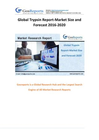 Global Trypsin Report-Market Size and Forecast 2016-2020