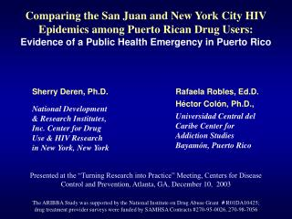 Comparing the San Juan and New York City HIV Epidemics among Puerto Rican Drug Users:  Evidence of a Public Health Emerg