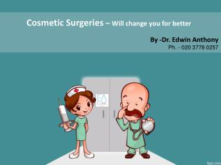 Cosmetic Surgeries – Will change you for better
