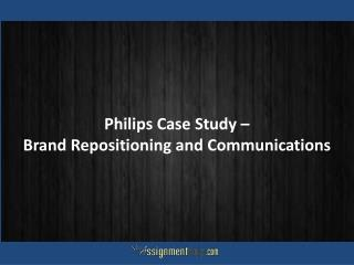 Philips Case Study Brand Repositioning and Communications
