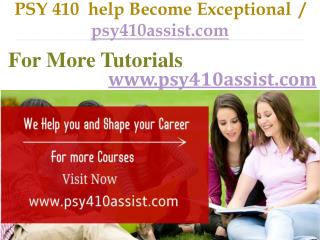 PSY 410  help Become Exceptional  /  psy410assist.com