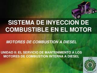 SISTEMA DE INYECCION DE COMBUSTIBLE EN EL MOTOR