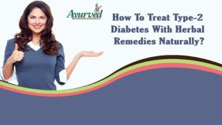 How To Treat Type-2 Diabetes With Herbal Remedies Naturally?