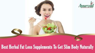 Best Herbal Fat Loss Supplements To Get Slim Body Naturally