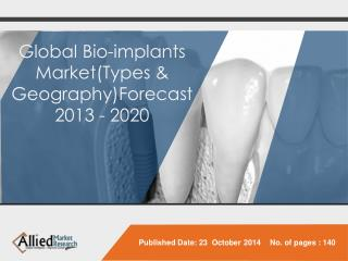 The Global bio-implants market is forecast to reach $115.8 billion