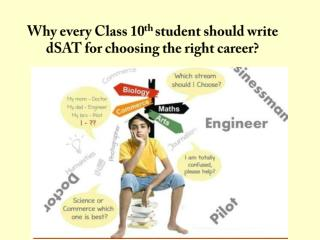 Why every class 10th student should write dsat for choosing the right career?