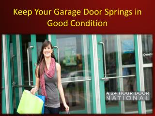 Keep Your Garage Door Springs in Good Condition