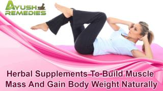 Herbal Supplements To Build Muscle Mass And Gain Body Weight Naturally