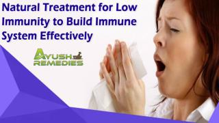 Natural Treatment For Low Immunity To Build Immune System Effectively