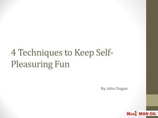 4 Techniques to Keep Self-Pleasuring Fun