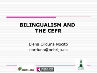 BILINGUALISM AND  THE CEFR